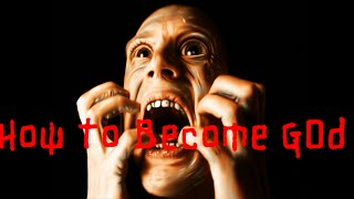 How To Become A God|CreepyPasta