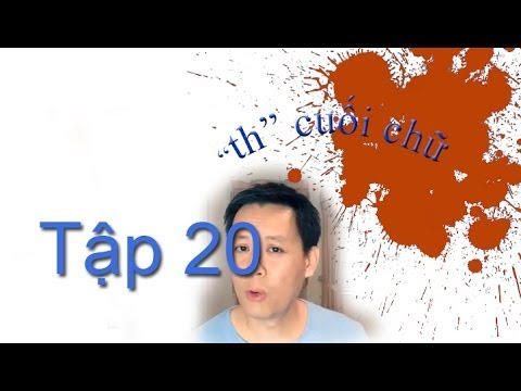 """Tap 20: Phat Am Tieng Anh: am """"th"""" cuoi chu"""