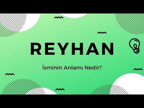 Reyhan isminin anlamı Nedir?