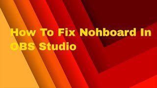 How To Fix Nohboard In OBS Studio