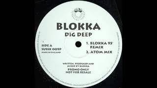 Blokka- Dig Deep-  95 Remix