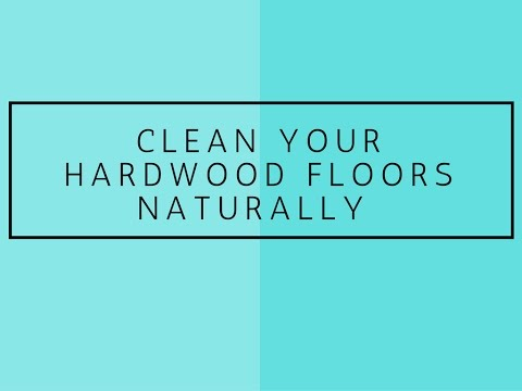 How to Clean Hardwood Floors Naturally I best way to clean wood floors