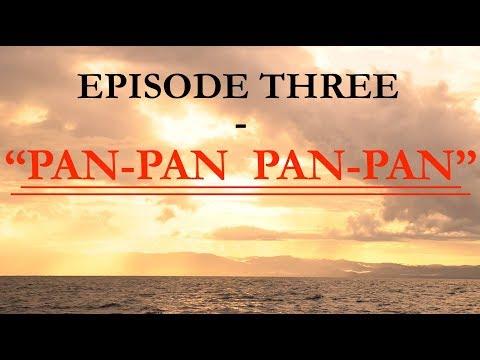 """Pan-Pan, Pan-Pan"" - Episode 3 of Skeleton Crew Sailing's Expedition to Round Cape Horn"
