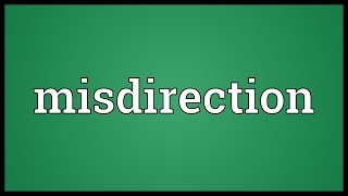 Misdirection Meaning