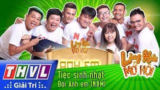 THVL | Làng hài mở hội - Tập 7: Tiệc sinh nhật - Đội Anh em (N&M)