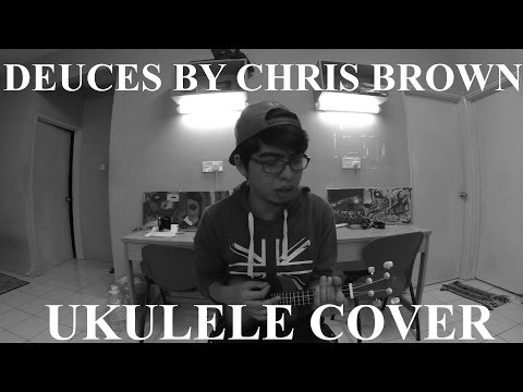 Deuces by Chris Brown - Ukulele Cover