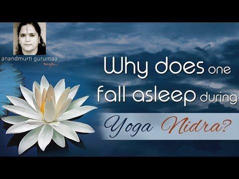 Why does one fall asleep during Yoga Nidra?