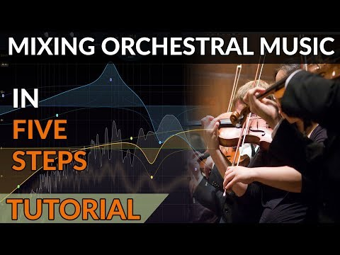 How To Mix Orchestral Music in 5 Steps - My Workflow Explained