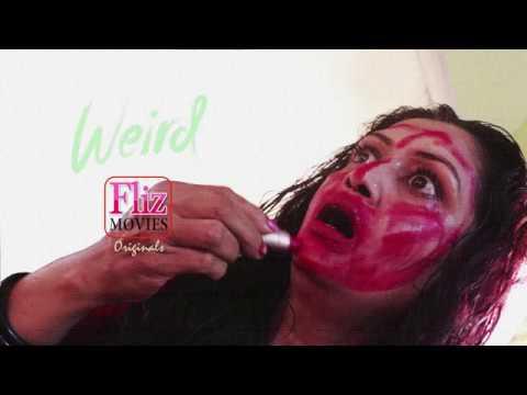 WEIRD- Webseries Trailer On Fliz Movies