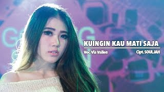 Download lagu Via Vallen Kuingin Kau Mati Saja