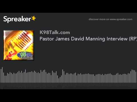Pastor James David Manning Interview (RP)