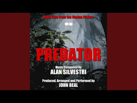 Predator- Main Title from the Motion Picture