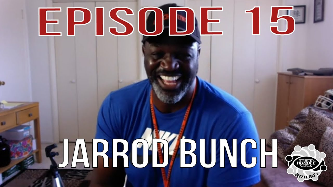 Jarrod Bunch - Episode 15 - Huddle Up with Gus