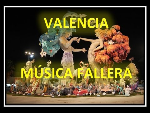 Música Fallera - FALLAS - Valenciana - Pasodobles populares