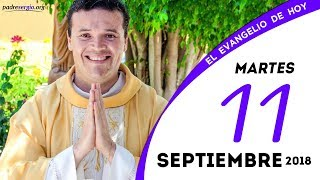 Evangelio de hoy martes 11 de septiembre de 2018