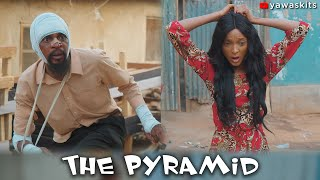 Download Yawa Comedy - THE PYRAMID (YawaSkits, Episode 72)