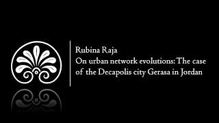 On urban network evolutions: The case of the Decapolis city Gerasa in Jordan | Rubina Raja