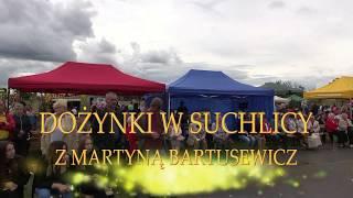 Dożynki w Suchlicy z Martyną Bartusewicz