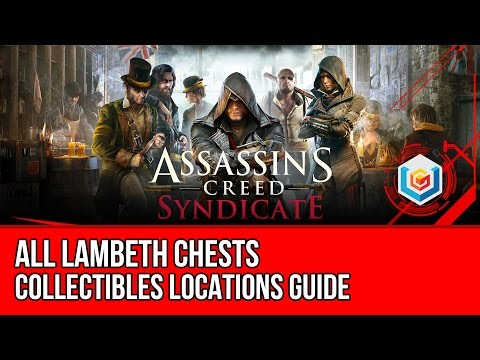 Assassin's Creed Syndicate All Lambeth Chests Collectibles Locations Guide