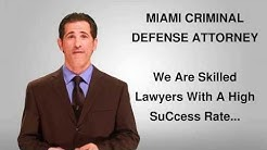 Miami Criminal Attorney - Criminal Defense Lawyer And Law Firm in Miami Florida