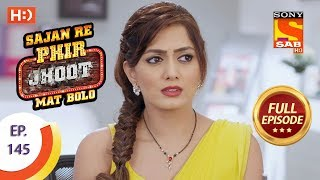 Sajan Re Phir Jhoot Mat Bolo - Ep 145 - Full Episode - 13th December,2017