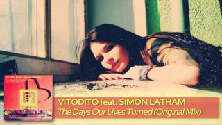 Vitodito feat  Simon Latham - The Day Our Lives Turned (Original Mix)