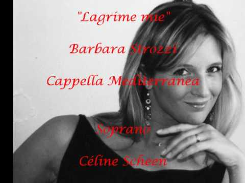 """Lagrime mie"" Barbara Strozzi - Cappella Mediterranea - Soprano - Céline Scheen"