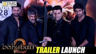 Baahubali 2 Movie Trailer Launch || Hindi || Prabhas, Rana, SS Rajamouli, Karan Johar