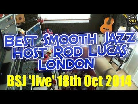 Best Smooth Jazz (18th October 2014) Host Rod Lucas