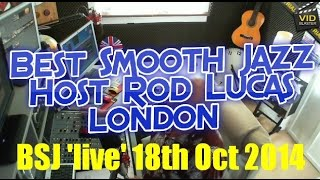 Best Smooth Jazz (18th October 2014) Host Rod Lucas