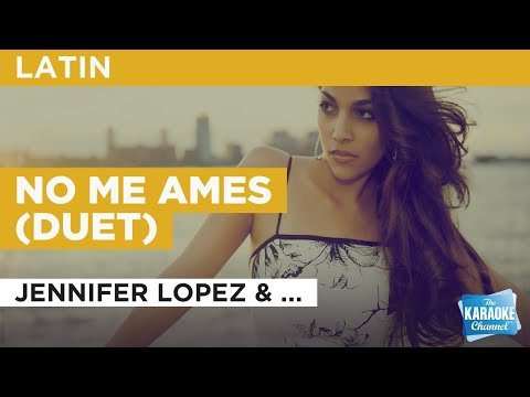 No Me Ames (Duet) in the style of Jennifer Lopez & Marc Anthony | Karaoke with Lyrics