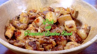 Naga Pork with Fermented Bamboo Shoot | Northeast Indian Recipes