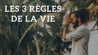 LES 3 RÈGLES DE LA VIE - YouTube