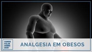 ANALGESIA EM OBESOS - CUIDADOS ESPECIAIS