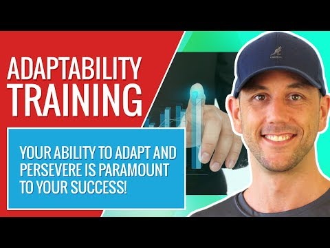 Adaptability Training - Your Ability To Adapt And Persevere Is Paramount To Your Success!