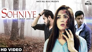 Sohniye (official Video) S. Tan | New Song 2018 |  White Hill Music