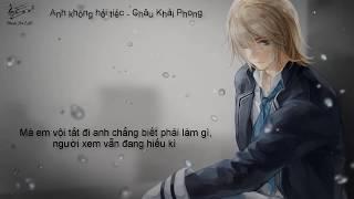 ( Lyrics Video 2018 ) Anh không hối tiếc - Châu Khải Phong