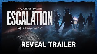 Dead by Daylight | Tome III: ESCALATION Reveal Trailer