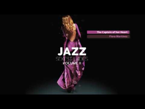 Sexiest Ladies of Jazz Vol. 2 - The New Trilogy! - Full Album - New 2017
