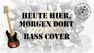 Die Toten Hosen - Heute hier, morgen dort (Bass Cover)