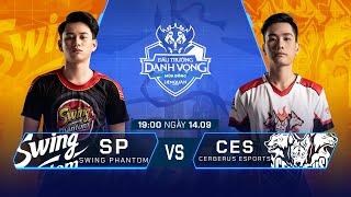 Swing Phantom vs Cerberus Esports   SP vs CES [Vòng 12 - 14.09] - ĐTDV Mùa Đông 2019