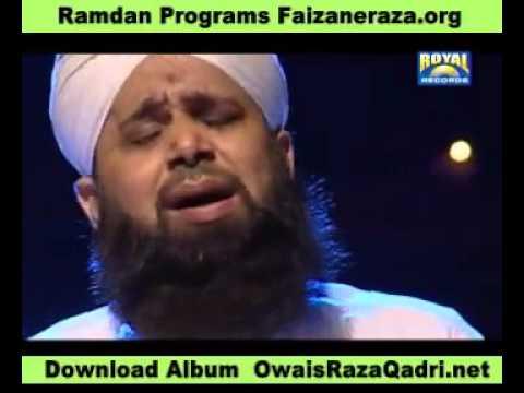 Aye Sabz Gumbad Wale Manzoor Dua Karna By Owais Raza Qadri.