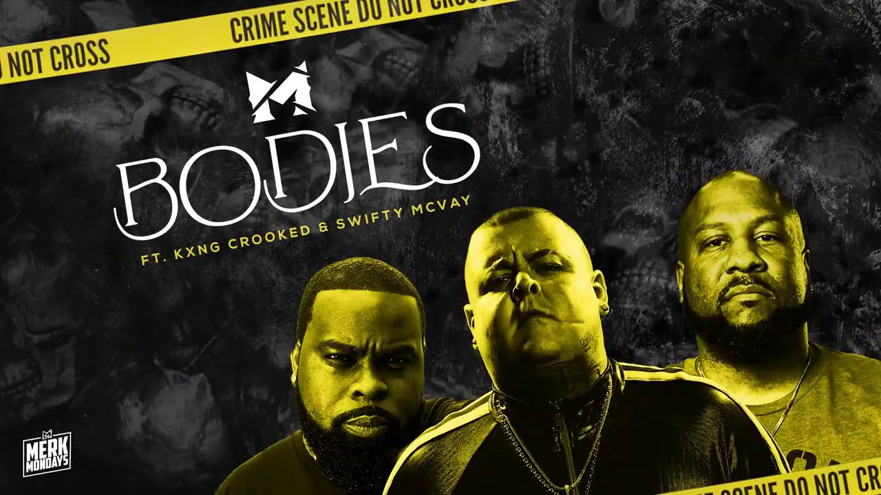 Merkules ft KXNG Crooked & Swifty McVay - ''BODIES''