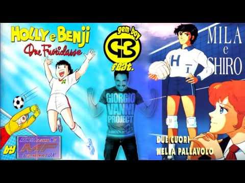 █ Gem Boy Feat. Giorgio Vanni ■ Holly & Benji - Mila & Shiro ■ Colorado ■ 2013 █