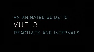 An Animated Guide to Vue 3 Reactivity and Internals
