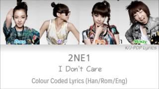 2NE1 (투애니원) - I Don't Care Colour Coded Lyrics (Han/Rom/Eng)