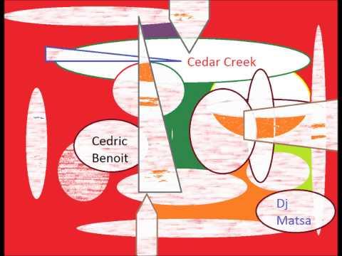 Cedar Creek by Cedric Benoit & Dj Matsa