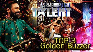 TOP 3 Golden Buzzer Judge Cuts Sri Lanka''s Got Talent 2018