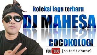 DJ MAHESA COCOKOLOGI ( SALING KADEN )