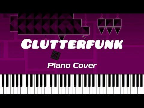 CLUTTERFUNK — Piano Cover (Geometry Dash)